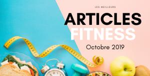 Meilleurs articles fitness Octobre 2019
